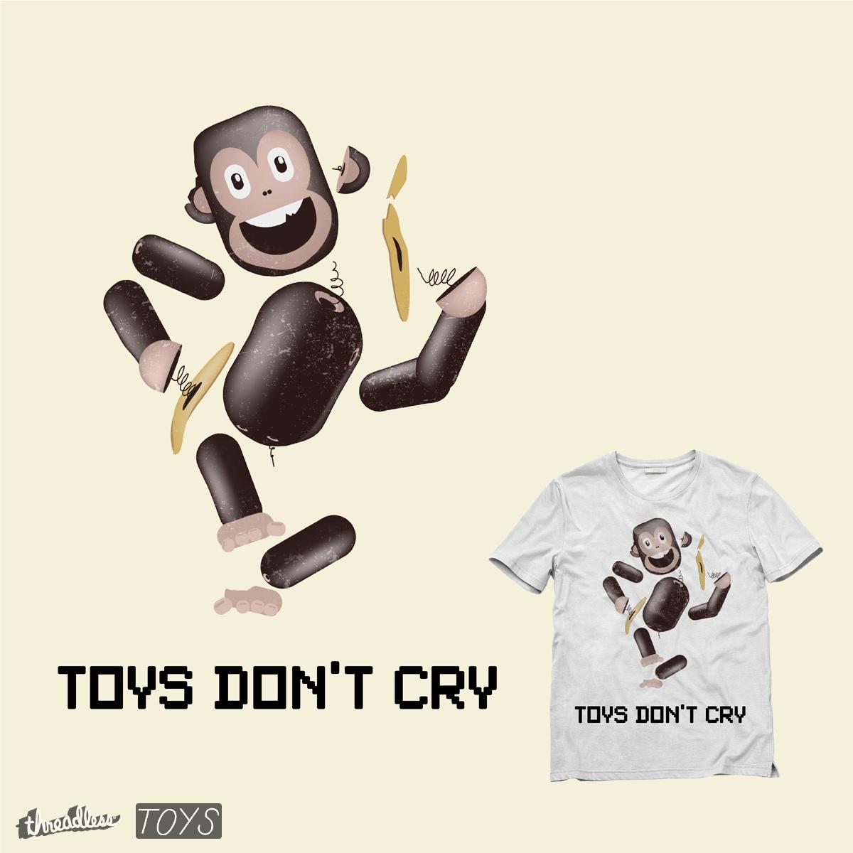 Toys don't cry by mrsharma on Threadless