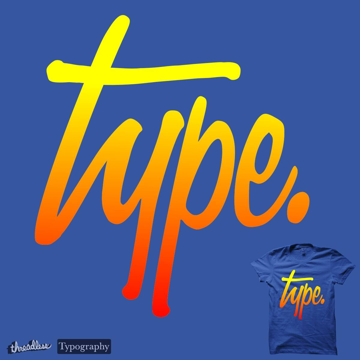 Type by freeves on Threadless