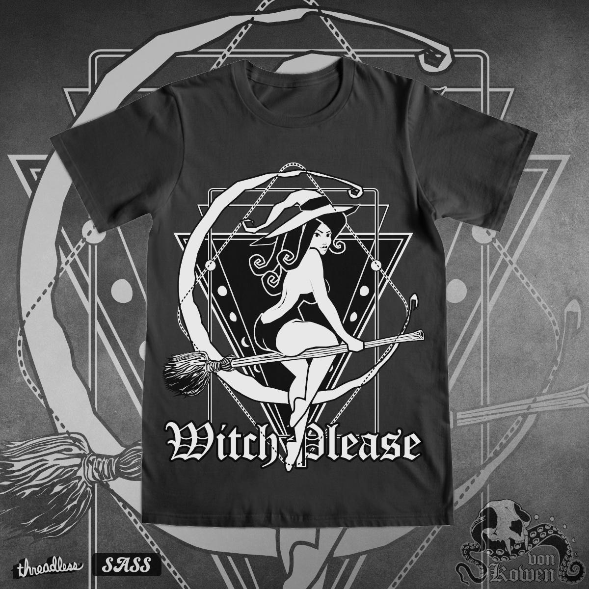 Witch Please by vonKowen on Threadless