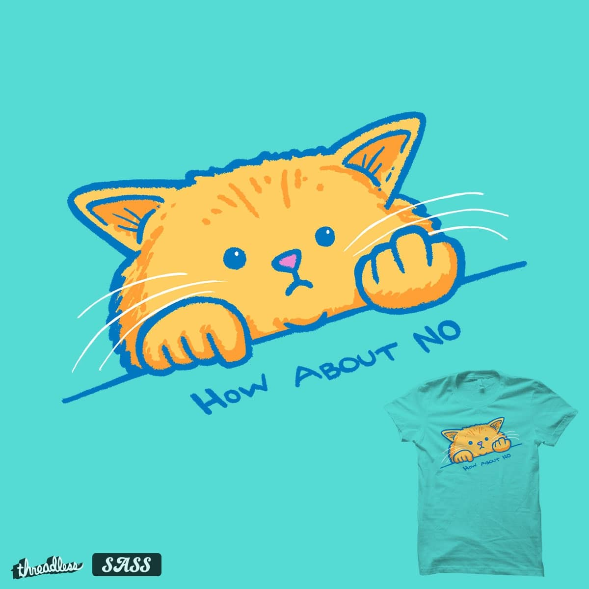 How about no by nickv47 on Threadless