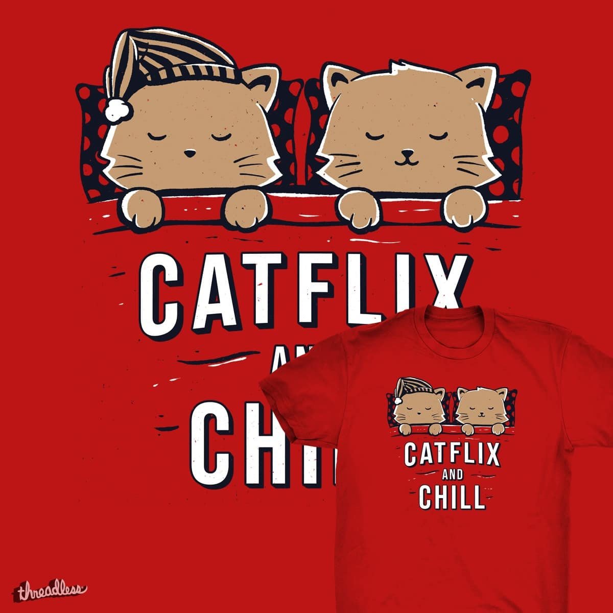 Catflix And Chill by tobefonseca on Threadless